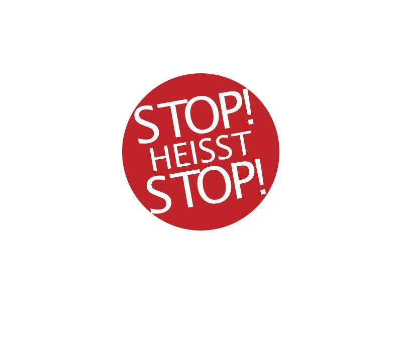 STOP! heisst STOP!